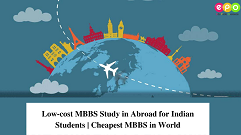 Low-cost MBBS Study in Abroad for Indian Students | Cheapest MBBS in World