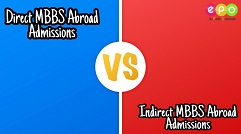 Direct MBBS Abroad Admissions vs Indirect MBBS Abroad Admissions